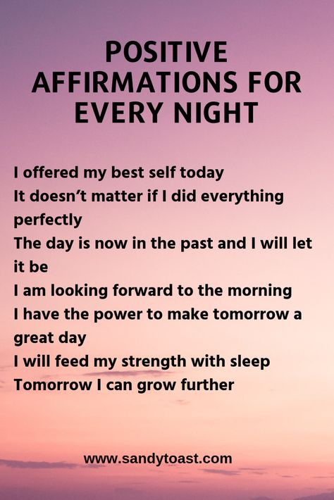 At the end of the day, you may be exhausted and feeling down on yourself. Some days are great and saying positive affirmations before bed will reinforce this positive energy. Of course other days will not be so great and these affirmations can help build you up for a better tomorrow. It's easy to be hard on yourself, thinking you could have spent your time differently, regretting what you have done today and wishing you could have been better. This way of thinking can spiral down into a pattern