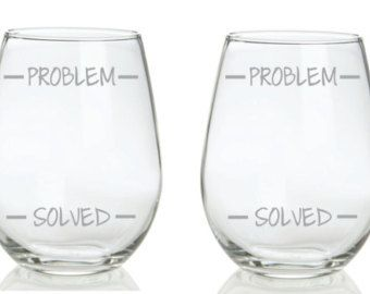 Etched Funny Glass Set of 2 Problem Solved Levels Choose From Wine, Stemless… Wine Glass Sayings, Wine Glass Crafts, Diy Wine Glasses, Painted Wine Glasses, Vinyl Glasses, Stemless Wine Glasses, Wine Tumblers, Shot Glasses, Beer Quotes