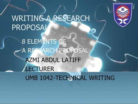 WRITING A RESEARCH PROPOSAL 8 ELEMENTS OF A RESEARCH PROPOSAL AZMI - research proposal