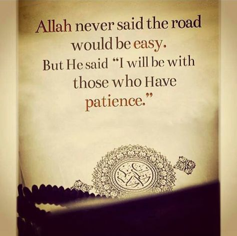 patience in islam The situation we want to talk about today is patience in islam we see that over and over allah commands us with patience like where he commands {seek aid though patience and prayer} (2:45) in the same surah he commands the believers with {oh you who believe, seek assistance though patience and and prayer} (2:153.