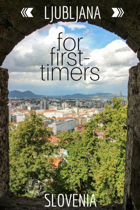 First-timer's Guide to Visiting Ljubljana, Slovenia