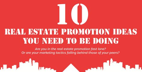 Real Estate Promotion Ideas That You Aren't Doing...