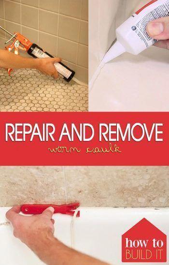 Repair And Remove Worn Caulk Home Improvement Home Improvement Projects Home Repairs
