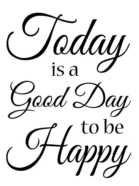 With downloads - Today-is-a-Good-Day-to-be-Happy