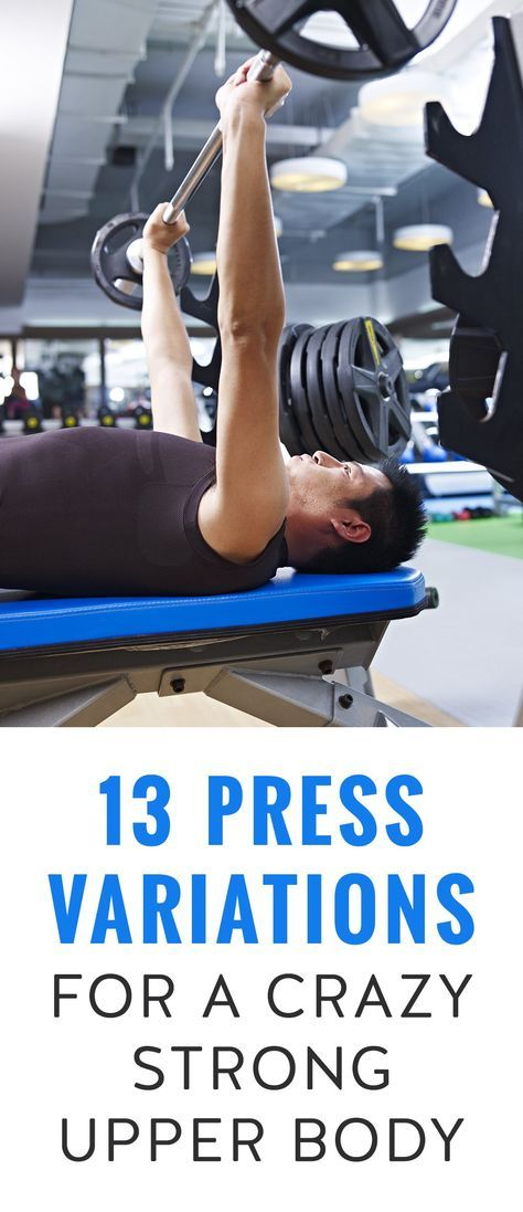13 Press Variations For A Crazy Strong Upper Body Workout Bench