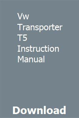 Vw Transporter T5 Instruction Manual | bleepverhillmu