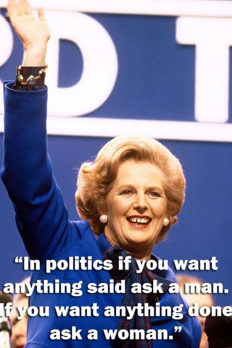 Love her or hate her, Maggie Thatcher did come out with some beauties.