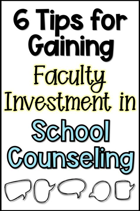 6 Tips for Gaining Faculty Investment in School Counseling