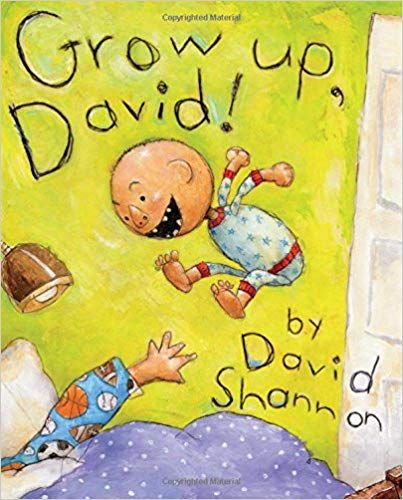 Pdf Download Grow Up David David Books Free Epub Mobi Ebooks David Shannon Picture Book Childrens Books