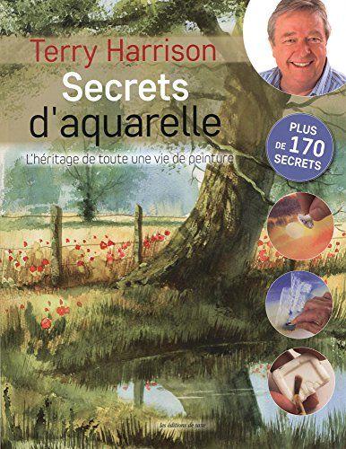 Telecharger Secrets D Aquarelle L Heritage De Toute Une Vie De
