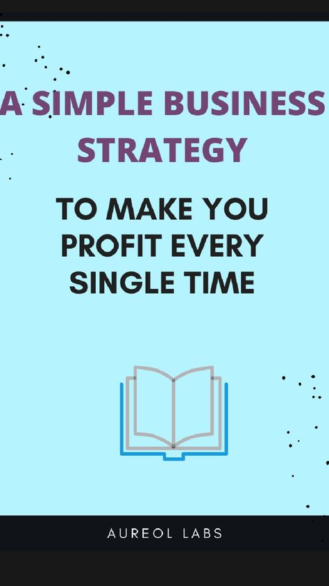 Follow this simple business strategy and witness your business grow substantially