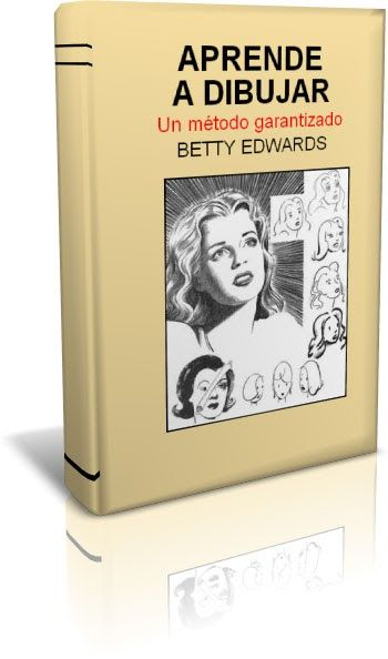 Aprende A Dibujar Con El Lado Derecho Del Cerebro Betty Edwards Libro Este Libro Le Puede Ens Aprender A Dibujar Lado Derecho Del Cerebro Ensenar A Dibujar