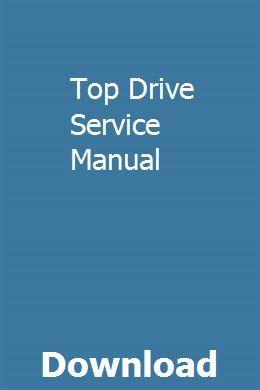 Top Drive Service Manual Owners Manuals Repair Manuals Manual