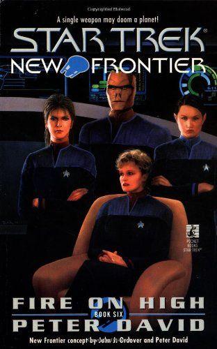 Fire On High Star Trek New Frontier No 6 By Peter David Http Www Amazon Com Dp 0671020374 Ref Cm Sw R Pi Dp 8xxvub169jvs3 Star Trek Books Star Trek Trek
