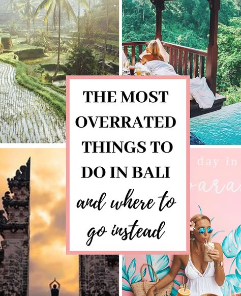The 10 Most Overrated, Over-crowded, and Most Touristy Things to Do in Bali - Where You Should SKIP, and Where You Still Need to See - JetsetChristina