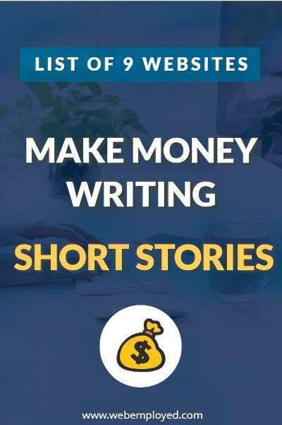 Make Money Writing Short Stories 9 Websites That Pay Make Money Writing Writing Short Stories Writing Prompts For Writers