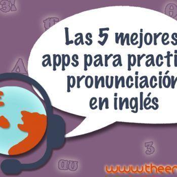 Las 5 Mejores Apps Para Practicar Pronunciación En Inglés Pronunciacion Ingles App Para Aprender Ingles Aplicaciones Para Aprender Ingles