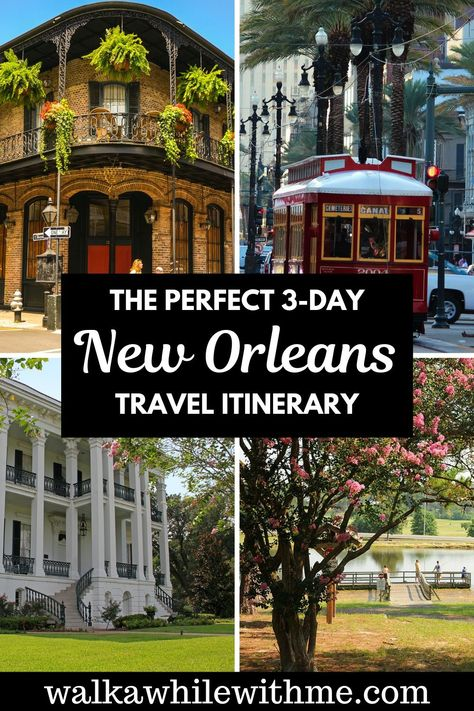 The Perfect 3-Day Itinerary for New Orleans, Louisiana