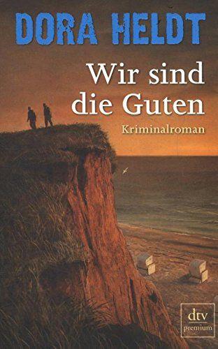 Wir Sind Die Guten Kriminalroman Karl Snnigsen Die Sind Wir Guten Mit Bildern Bucher Romane Bucher Romane