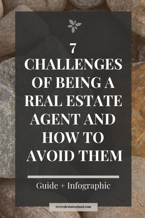 7 Challenges of Being a Real Estate Agent and How To Avoid Them