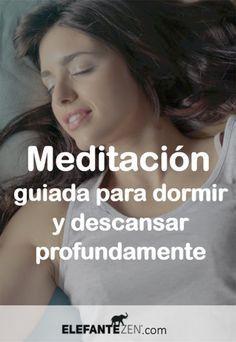 Escuchar Una Meditacion Guiada Para Dormir Y Descansar Profundamente An Meditacion Guiada Para Dormir Meditacion Guiada Para Principiantes Meditaciones Guiadas