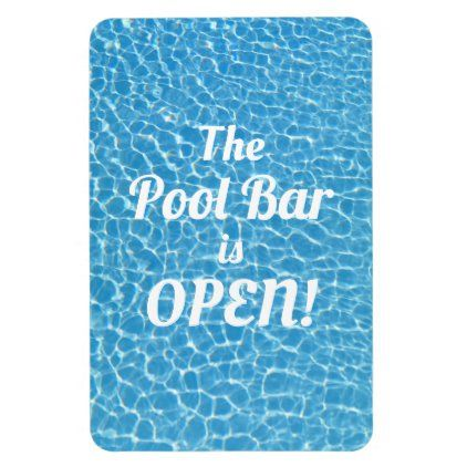 The Pool Bar Is Open Funny Quote Magnet Zazzle Com In 2020 Funny Quotes Magnet Quotes Pool Quotes