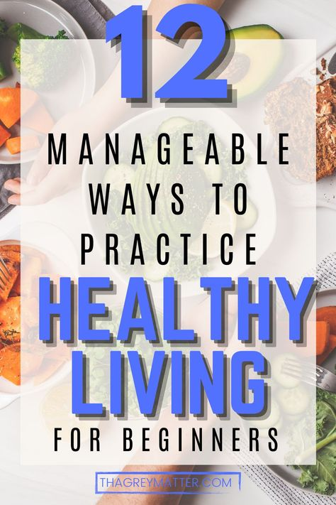 Healthy living or, living a healthy lifestyle is easy to achieve with these 12 manageable tips! Healthy living for beginners! #healthyliving #healthylivingtips #healthylivingtipsforwomen #healthylivingmotivation #healthylifestyle #healthylivingaesthetic #healthylivingforbeginners