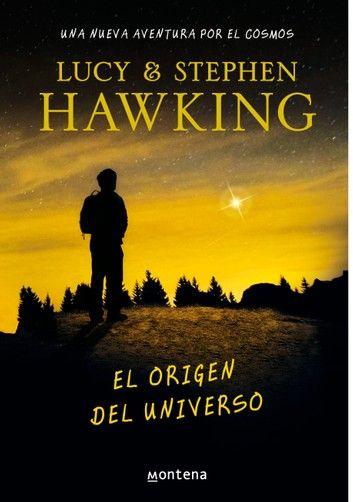 El Origen Del Universo La Clave Secreta Del Universo 3 Ebook By Lucy Hawking Rakuten Kobo Origen Del Universo Libros Sobre El Universo Secretos Del Universo
