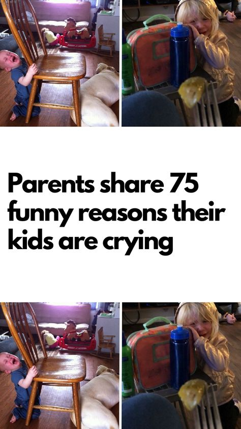 Parents share 75 funny reasons their kids are crying