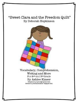 Sweet Clara And The Freedom Quilt Unit Comprehension Writing And More Freedom Quilt Social Studies Unit Writing Worksheets