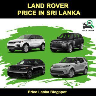 Price Lanka Land Rover Price In Sri Lanka 2019 Land Rover Price Land Rover New Range Rover Sport