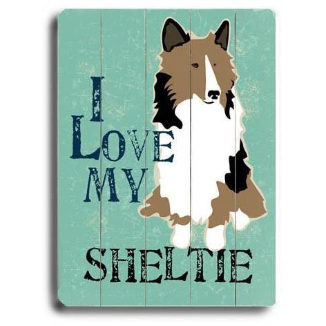 Love My Sheltie Wood Sign Sheltie Sheltie Dogs I Love Dogs