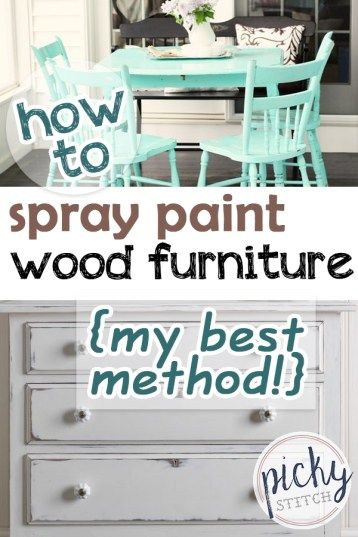 How To Spray Paint Wood Furniture My Best Method Picky Stitch Painting Wood Furniture Spray Paint Wood Wood Furniture Diy