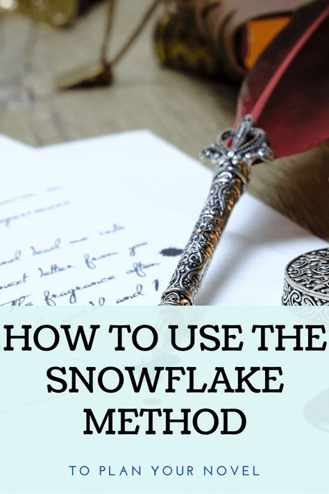 How to use the Snowflake Method to plan your novel