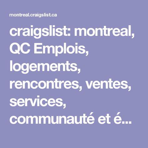 Craigslist Montreal Qc Emplois Logements Rencontres Ventes Services Communaute Et Evenements Canada