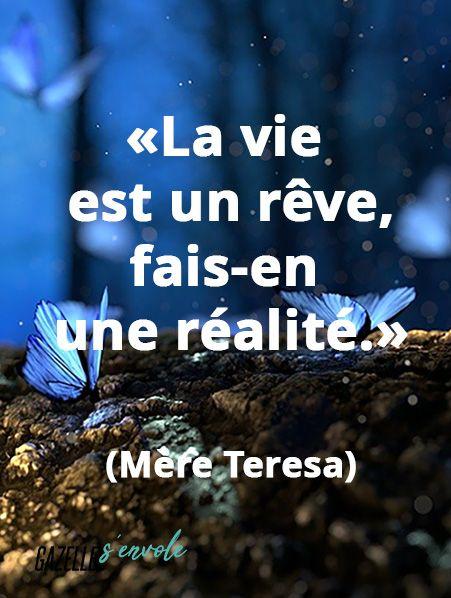 La Vie Est Un Rêve : rêve, Rêve, Citations, Mère, Teresa,, Sympa
