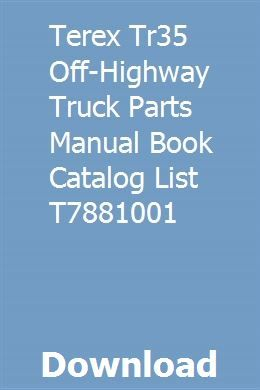 Terex Tr35 Off Highway Truck Parts Manual Book Catalog List T7881001 Komatsu Book Catalogue Repair Manuals