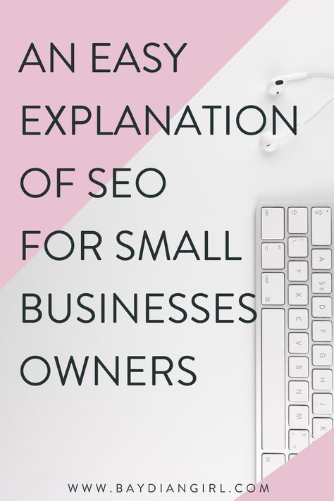 An Easy Explanation of SEO For Small Business Owners
