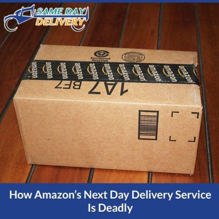 How Amazon S Next Day Delivery Service Is Deadly Delivery Service Same Day Delivery Service Delivery