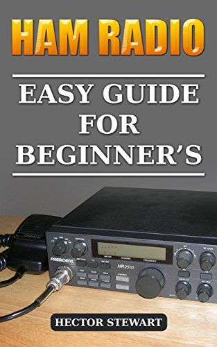 Ham Radio Easy Guide For Beginner S Http Www Amazon Com Gp