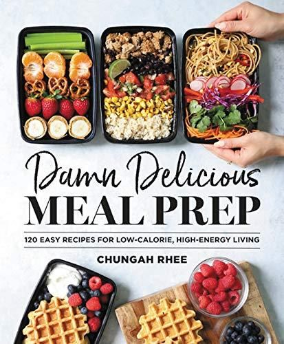 Damn Delicious Meal Prep: 115 Easy Recipes for Low-Calorie, High-Energy Living - Default
