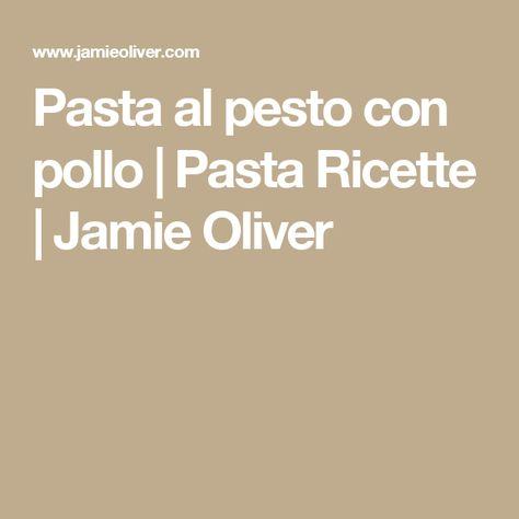 Pasta al pesto con pollo   Pasta Ricette   Jamie Oliver