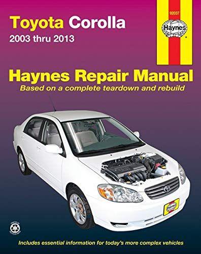 Epub Free Toyota Corolla 2003 Thru 2013 Haynes Repair Manual Pdf Download Free Epub Mobi Ebooks Toyota Corolla Repair Manuals Toyota Camry