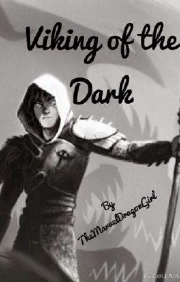 Viking Of The Dark | Httyd in 2019 | Dark, How to train your