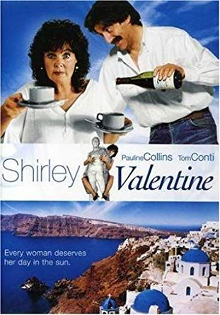Shirley Valentine Google Search Shirley Valentine Pauline Collins Friends In Love