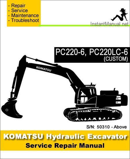 Download Komatsu Pc220 6 Pc220lc 6 Custom Hydraulic Excavator Service Repair Manual Sn 50310 Up Hydraulic Excavator Repair Manuals Komatsu