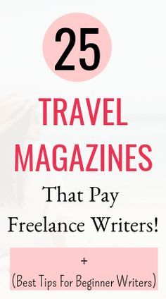 25 Travel Websites & Magazines that pay Freelance Writers (2021) - Happy to Blog !