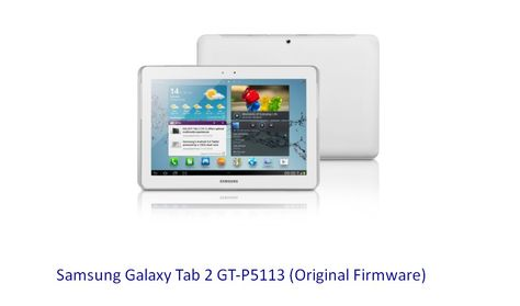 Samsung Galaxy Tab 2 Gt P5113 Original Firmware Stock Rom Download Flash File Lugares