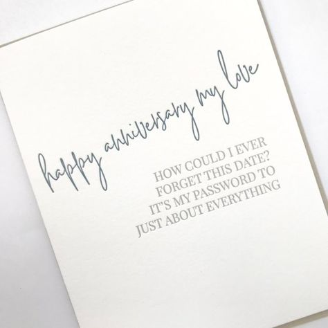 """""""Happy Anniversary My Love - How could I ever forget this date? It's my password to just about everything""""Letterpress greeting card with kraft envelope- A2 (4.25x5.5 when folded) greeting card on 100% cotton white paper- Blank InsideMade in the USA"""