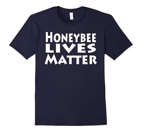 Honeybee Lives Matter for our Food Supply T-Shirt